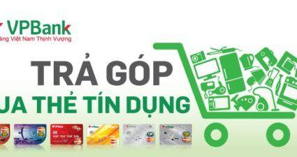 Tìm hiểu chương trình trả góp 0 lãi suất qua thẻ tín dụng của VPBank